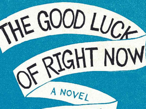 """The Good Luck of Right Now"" by Matthew Quick."