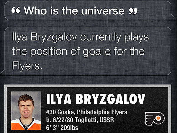 Apple´s Siri would like you to know that Flyers goalie Ilya Bryzgalov is actually the universe.