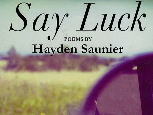 &quot;Say Luck&quot; by Hayden Saunier (From the book jacket)<br />