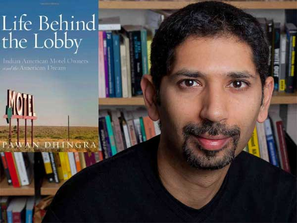 "Pawan Dhingra is the author of ""Life Behind the Lobby: Indian American Motel Owners and the American Dream."""