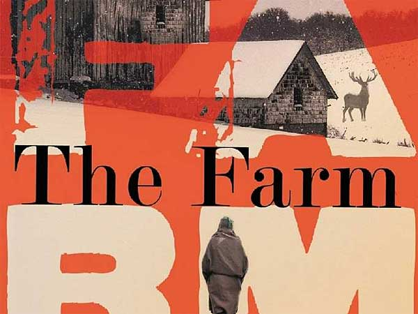 """The Farm"" by Tom Rob Smith.  (From the book jacket)"