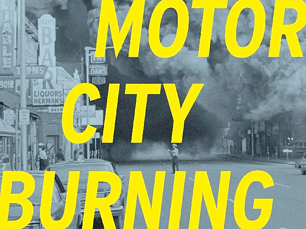 """""""Motor City Burning,"""" by Bill Morris. (From the book jacket)"""