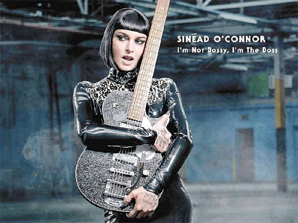 Sinéad O´Connor: ´I´m Not Bossy, I´m the Boss.´ (From the album cover)