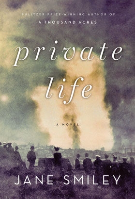 Private Life: A Novel. By Jane Smiley; Alfred A. Knopf, $26.95.