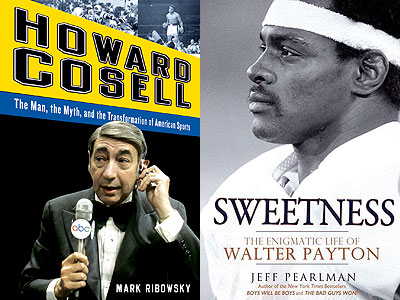 "Mark Ribowski´s ""Howard Cosell: The Man, the Myth, and the Transformation of American Sports,"" and Jeff Pearlman´s ""Sweetness: The Enigmatic Life of Walter Payton."""