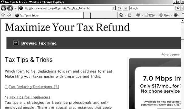 About.com offers tips on the basics of maximizing your refund, as well as links to specialized information for freelance workers and same-sex couples. To ease the pain of tax season, blogger and cartoonist Daryl Cagle offers a lighter view of the subject via MSNBC´s site.