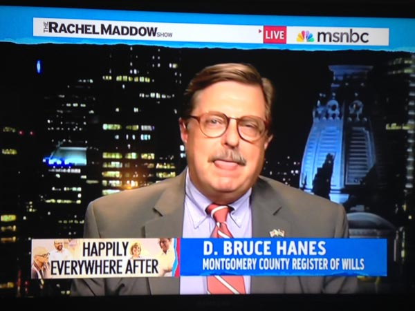 Bruce Hanes, Register of Wills in Montgomery County, appeared on The Rachel Maddow Show on last Wednesday night to discuss his office´s granting of five marriage licenses to same-sex couples earlier that day. (MSNBC)