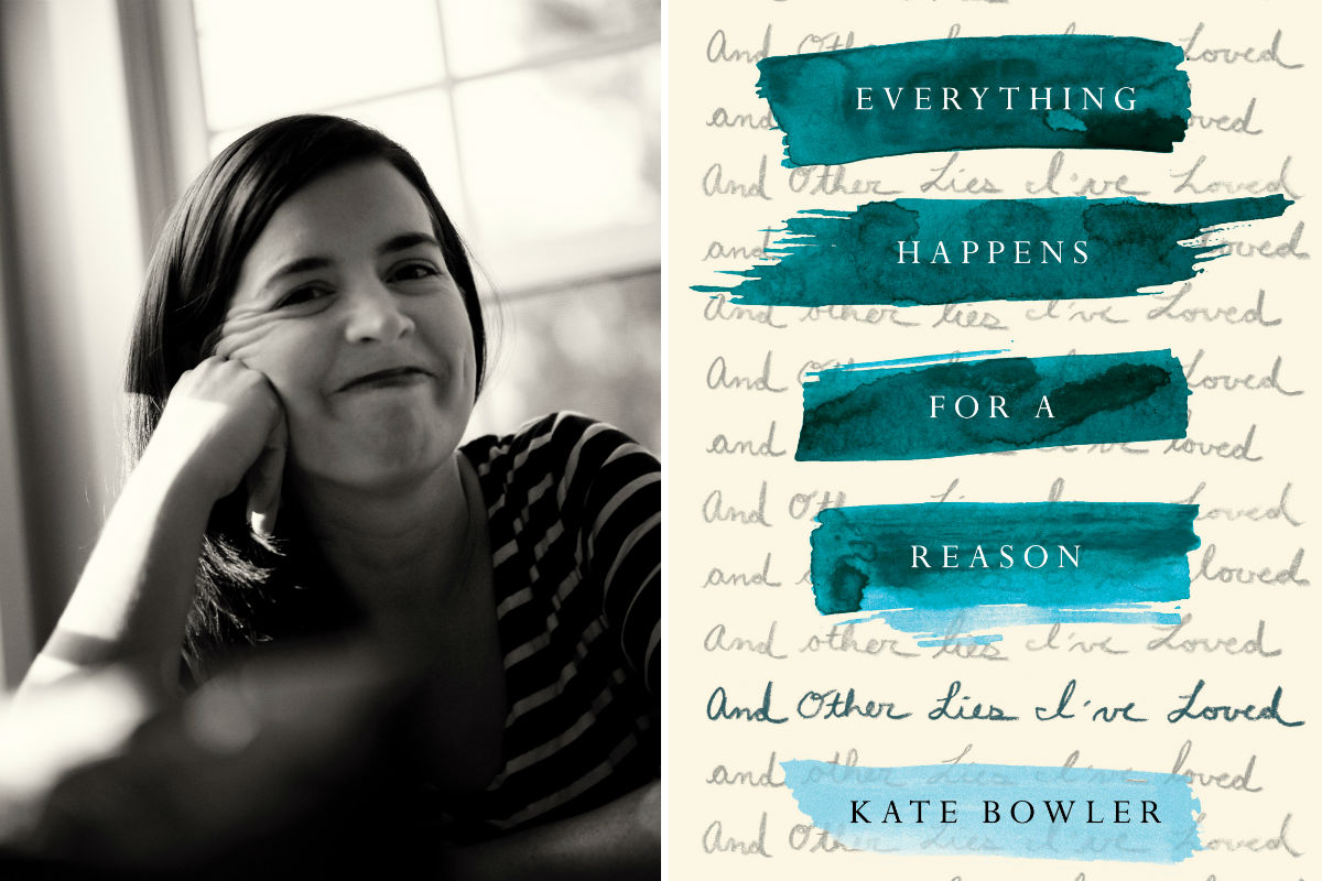 "Kate Bowler, author of ""Everything Happens for a Reason, and Other Lies I´ve Loved."""