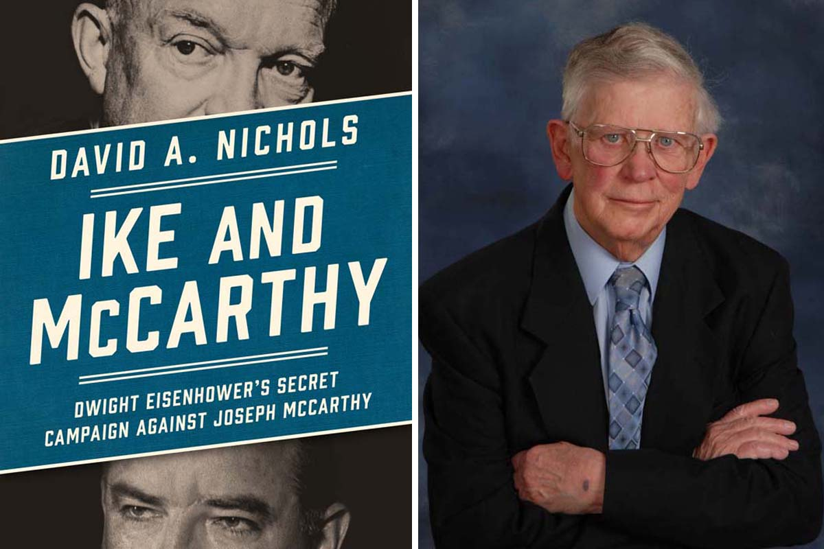 David A. Nichols is  author of &quot;Ike and McCarthy: Dwight Eisenhower's Secret Campaign Against Joseph McCarthy.&quot;<br />