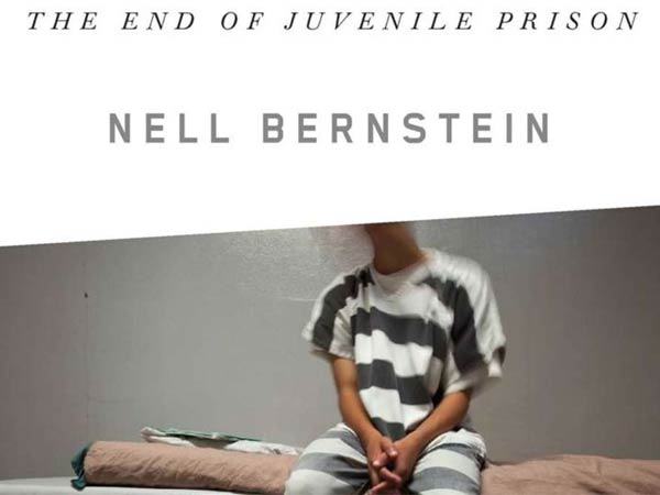 """Burning Down the House: The End of Juvenile Prison"" by Nell Bernstein."