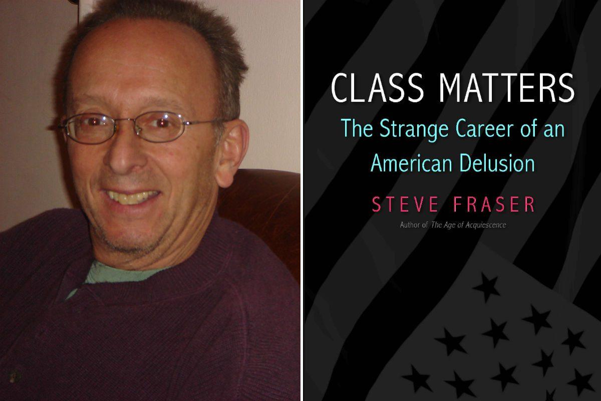 "Steve Fraser, author of ""Class Matters."""