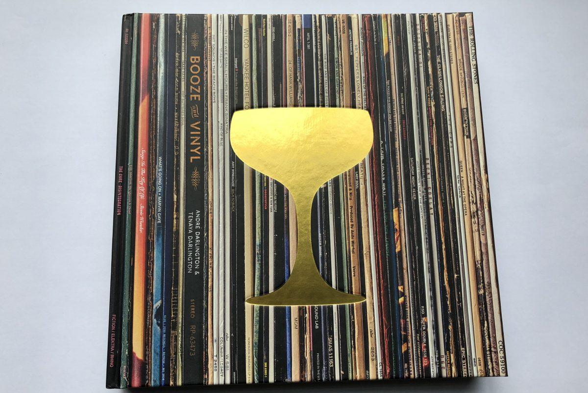 Booze and Vinyl, by Andre and Tenaya Darlington.