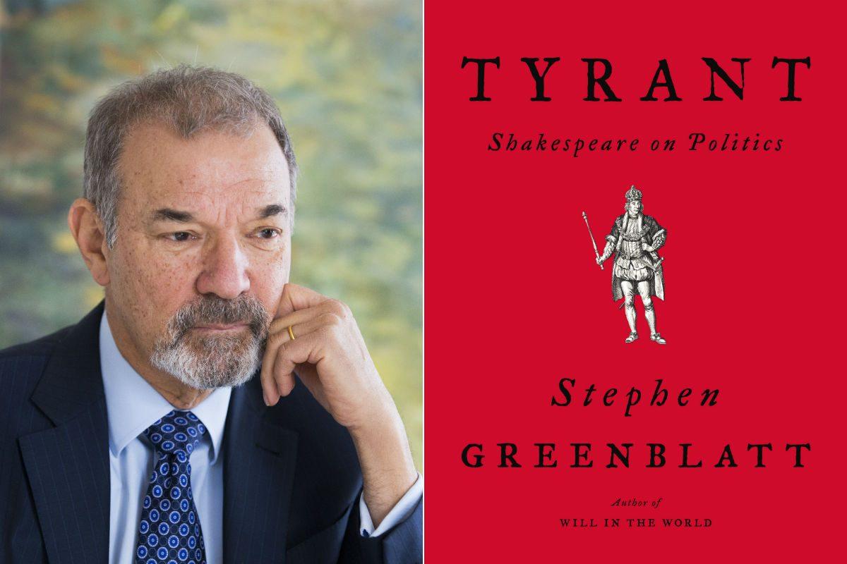 "Stephen Greenblatt, author of ""Tyrant."""