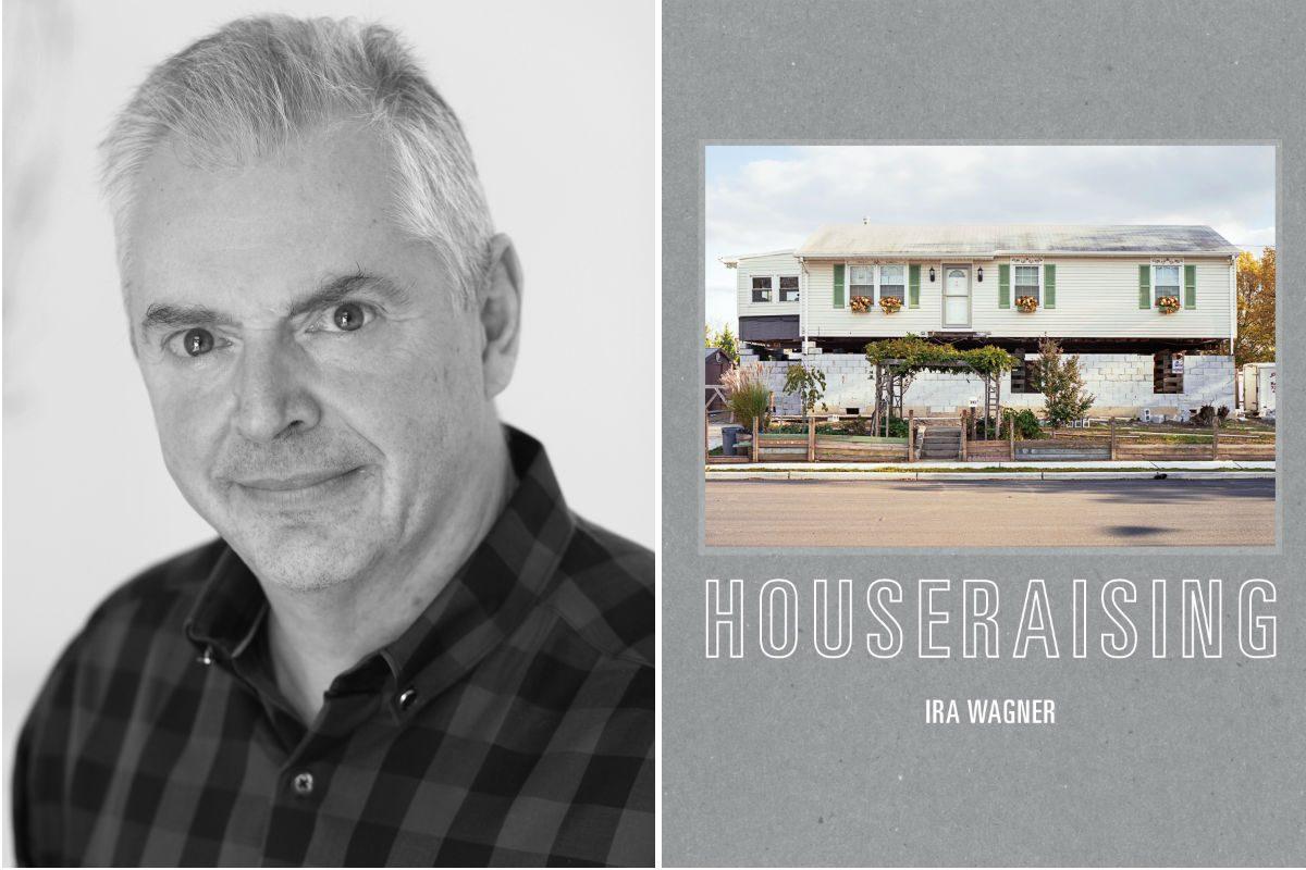 """Ira Wagner, author of """"Houseraising."""""""