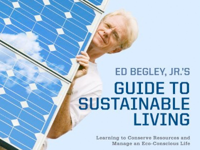 "Begley, a well known TV and movie actor, has lately become the walking embodiment of ""green living"" thanks largely to his hit TV show ""Living with Ed"" and his earlier book ""Living Like Ed."""
