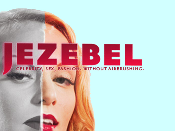 Jezebel is a blog, part of Gawker media, that focuses on women´s news and interests.