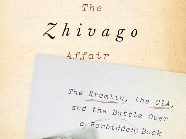 """The Zhivago Affair: The Kremlin, the CIA, and the Battle Over a Forbidden Book"" by Peter Finn and Petra Couvee."